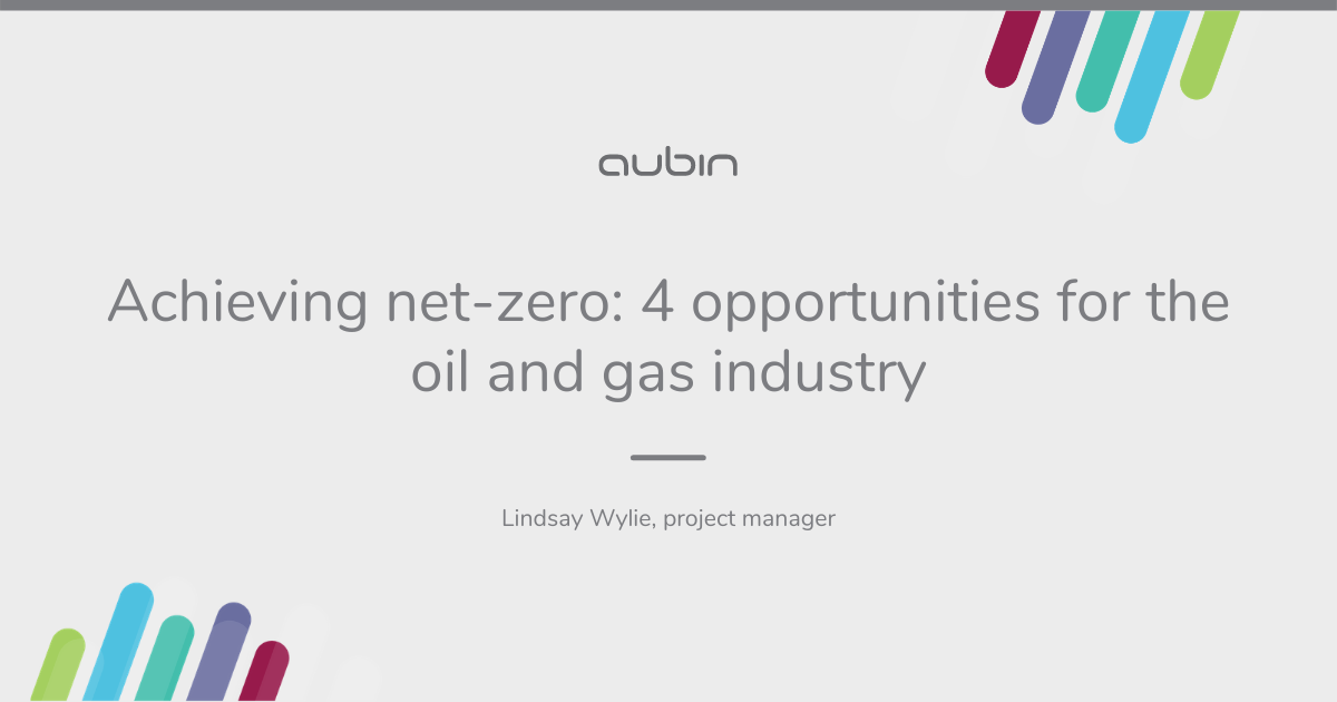 Achieving net-zero: 4 opportunities for the oil and gas industry