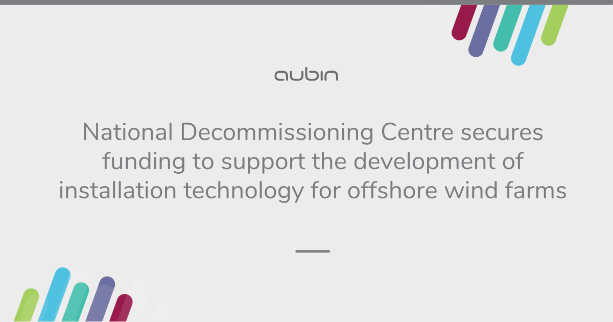 National Decommissioning Centre secures funding to support the development of installation technology for offshore windfarms