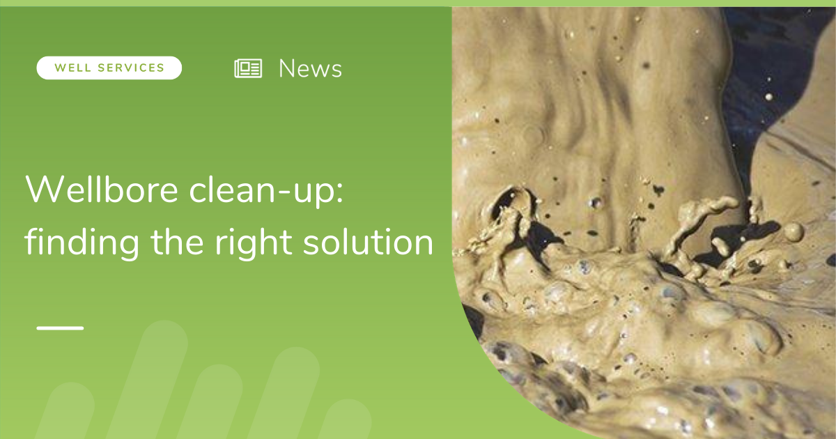Wellbore clean-up: finding the right solution